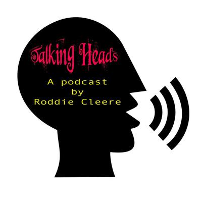 Talking Heads With Roddie Cleere