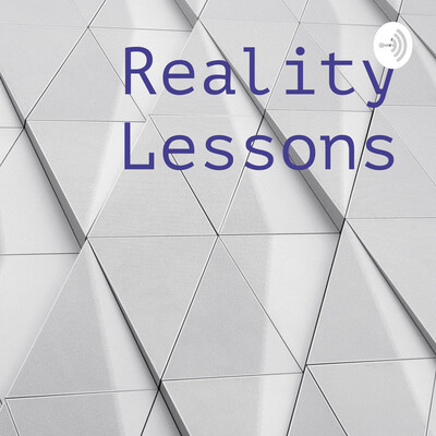 Reality Lessons
