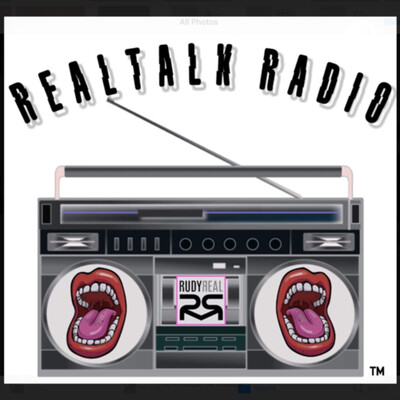 Realtalk Radio hosted by RudyReal