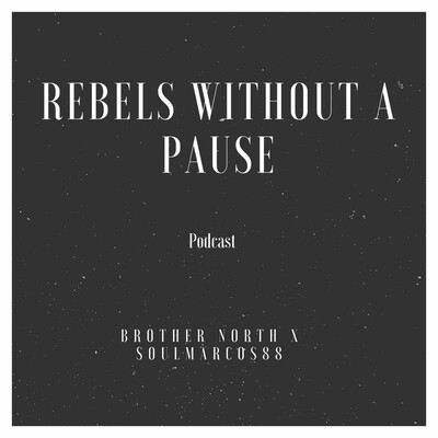 Rebels Without A Pause