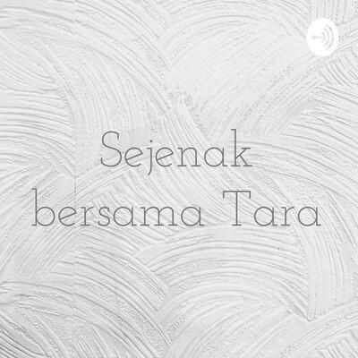 Sejenak bersama Tara