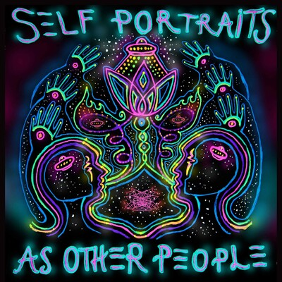 Self Portraits As Other People