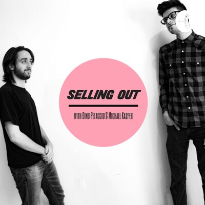 Selling Out: With Dino Petaccio & Michael Kasper