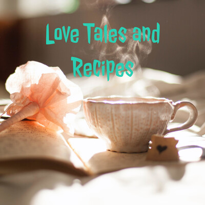 Love Tales and Recipes