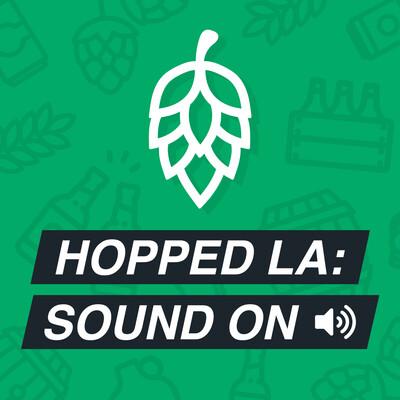 Hopped LA: Sound On ?