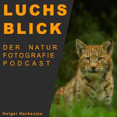 Luchsblick - Naturfotografie mit Leidenschaft meistern
