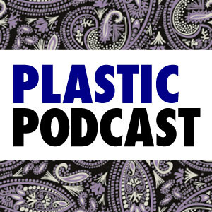 Plastic Podcast