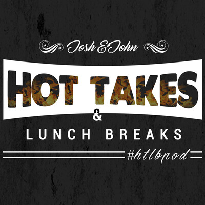 Hot takes and lunch breaks!