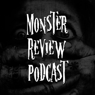 Monster Review Podcast