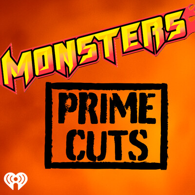 Monsters Prime Cuts