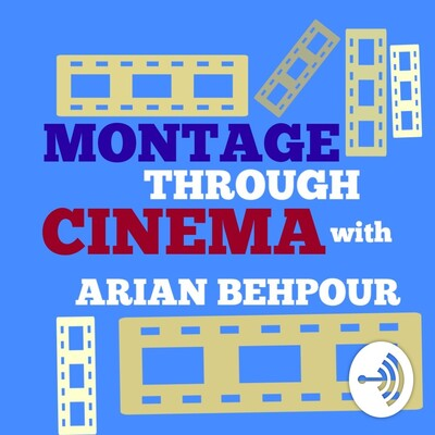Montage Through Cinema With Arian Behpour