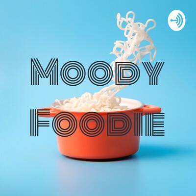 Moody Foodie