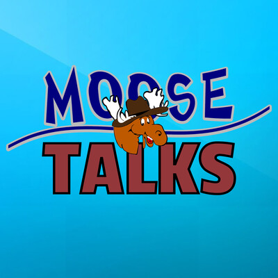 Moose Talks