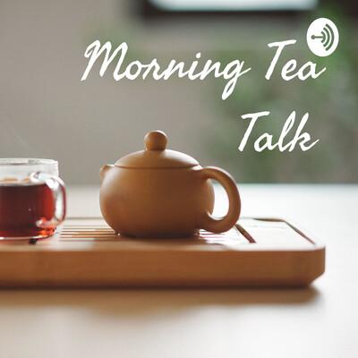 Morning Tea Talk