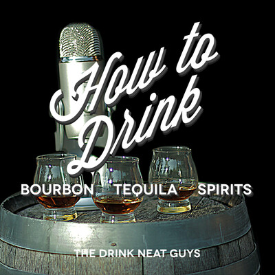 How to Drink Bourbon, Tequila and Other Spirits with the Drink Neat Guys