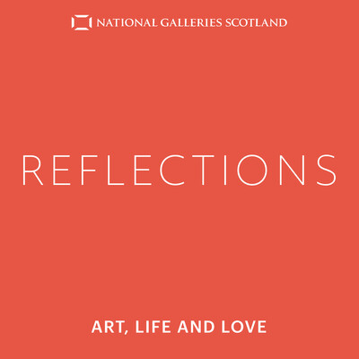 Reflections: Art, Life and Love