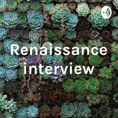 Renaissance interview