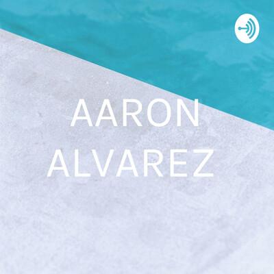 AARON ALVAREZ
