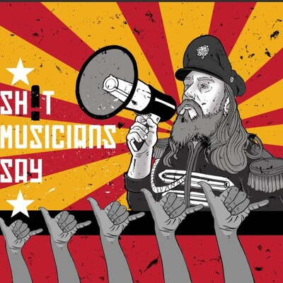 Sh*t Musicians Say