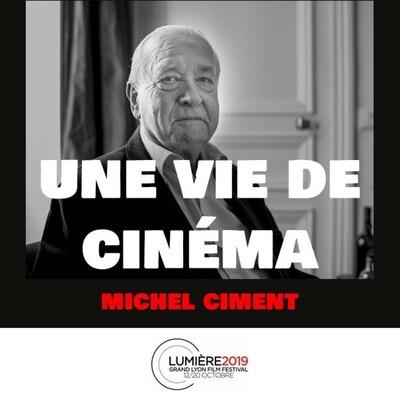 UNE VIE DE CINÉMA - Michel Ciment