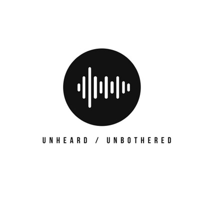 Unheard Unbothered Podcast