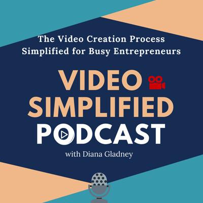 Video Simplified Podcast w/ Diana Gladney