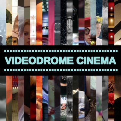 Videodrome Cinema