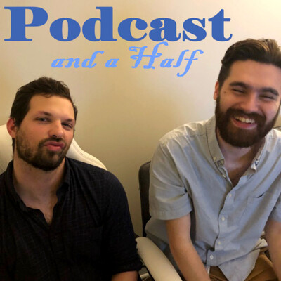 Podcast and a Half