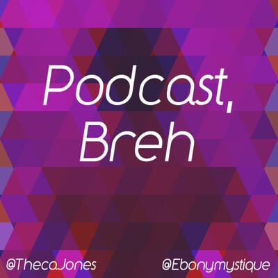 Podcast Breh