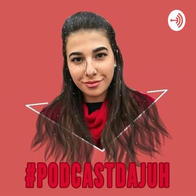 Podcast da Juh