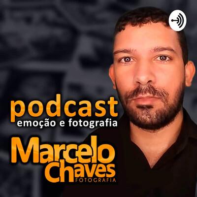 Podcast Emoção E Fotografia | Marcelo Chaves Fotografia