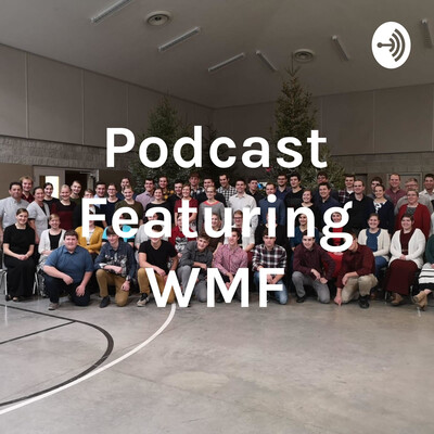 Podcast Featuring WMF