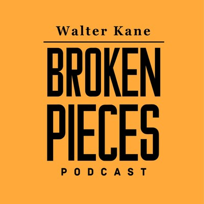 Walter Kane - Broken Pieces Podcast