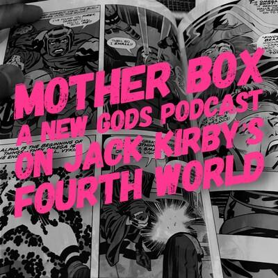 Mother Box: A New Gods Podcast