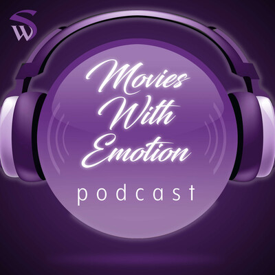 Movies With Emotion Podcast