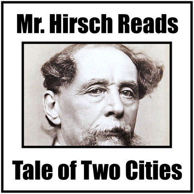 Mr. Hirsch Reads Tale of Two Cities by Charles Dickens