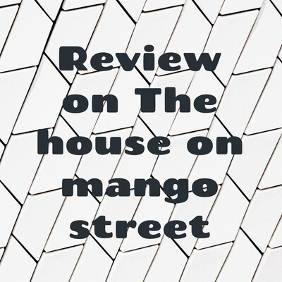 Review on The house on mango street