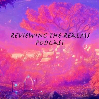 Reviewing the Realms Podcast