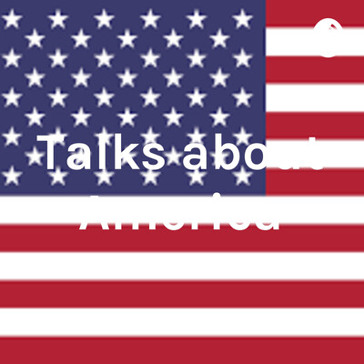 Talks about America