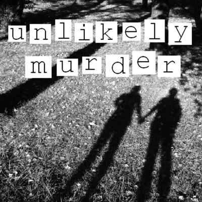 Unlikely Murder