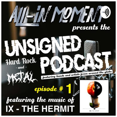 Unsigned Hard Rock & Metal Podcast by All-In Moment