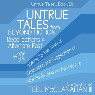 Untrue Tales... Book Six
