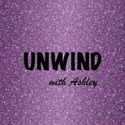 UNWIND with Ashley