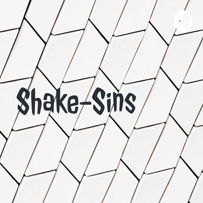 Shake-Sins