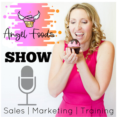 Angel Foods Show: Sales + Marketing + Training = Growing Sweet Business