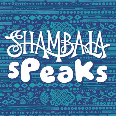 Shambala Speaks