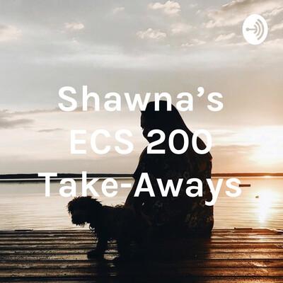 Shawna's ECS 200 Take-Aways