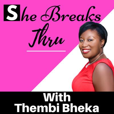 She Breaks Thru