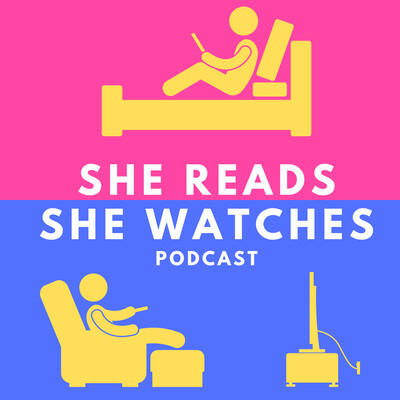 She Reads, She Watches Podcast