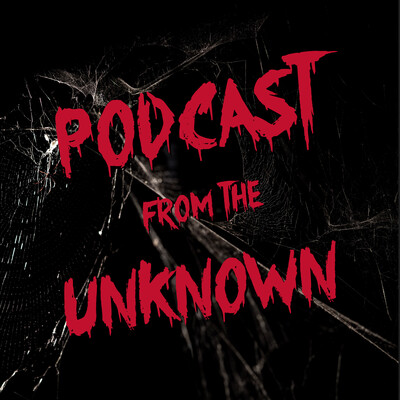 Podcast from the Unknown